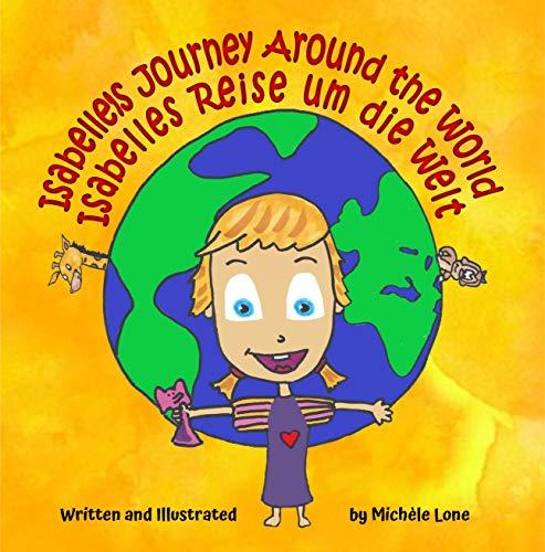 Isabelle's Journey Around the World - Isabelles Reise um die Welt: Bilingual English - German (English Edition)
