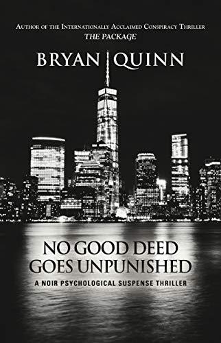 NO GOOD DEED GOES UNPUNISHED: A Noir Psychological Suspense Thriller