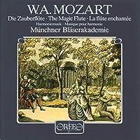 モーツァルト:魔笛~ハルモニームジーク(管楽アンサンブルのための) (Mozart, Wolfgang Amadeus: Harmoniemusik Die Zauberflote)