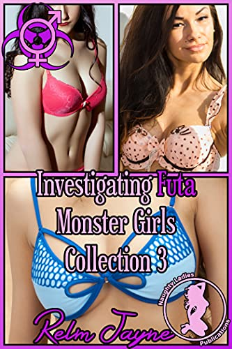 Investigating Futa Monster Girls Collection 3