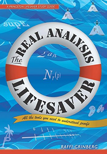 The Real Analysis Lifesaver: All the Tools You Need to Understand Proofs (Princeton Lifesaver Study Guides)