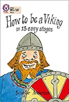 How to Be a Viking in 13 Easy Stages (Collins Big Cat)