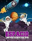 Espacio Libro Para Colorear Para Niños: Libro de colorear divertido y educativo para niños en edad preescolar y primaria. Astronautas, naves espaciales, cohetes (libros para colorear para niños)
