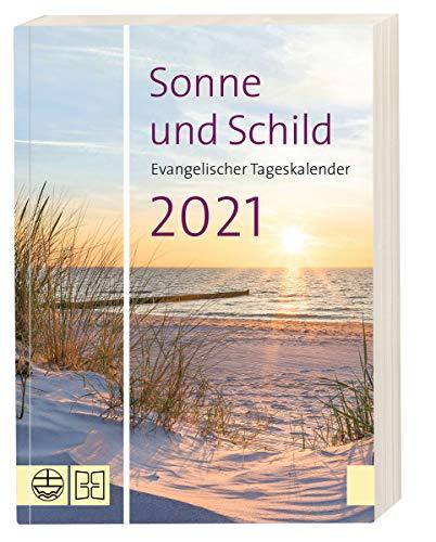 Sonne und Schild 2021. Buchkalender: Der evangelische Tageskalender 2021 im Buchformat