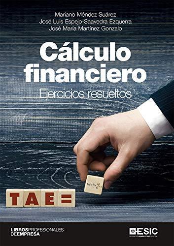 Cálculo Financiero. Ejercicios Resueltos (libros profesionales de empresa)