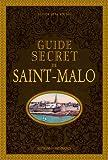 GUIDE SECRET DE SAINT-MALO