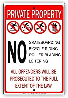 Guadalupe Ross Metal Tin Sign Private Property No Skateboarding Bicycle Riding Roller Blading Loitering Offenders Will Be Prosecuted to The Full Extend of The Law Wall Decor Metal Sign 12x8 Inches