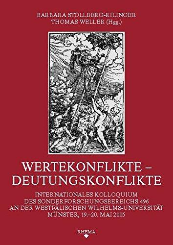 Wertekonflikte - Deutungskonflikte: Internationales Kolloquium des Sonderforschungsbereichs 496 an der Westfälischen Wilhelms-Universität Münster, ... des Sonderforschungsbereichs 496)