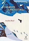 Chamois clandestins - Histoires d'un guide à la veillée