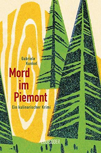 Mord im Piemont: Ein kulinarischer Krimi