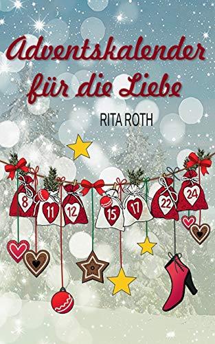 Adventskalender für die Liebe: Ein weihnachtlicher Liebesroman