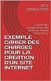 """EXEMPLE CAHIER DES CHARGES POUR LA CREATION D'UN SITE INTERNET: Cahier des charges d'un site internet, thème """"consulting"""""""