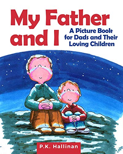 My Father and I: A Picture Book for Dads and Their Loving Children