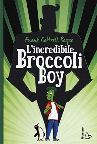 L'incredibile Broccoli Boy