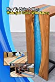 How To Make A River Waterfall Table With Epoxy: Awesome Resin Wood Table That Will Make You Want to Have It