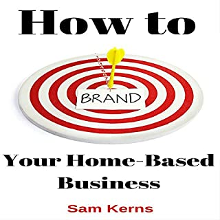 How to Brand Your Home-Based Business audiobook cover art
