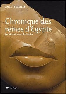 Chronique des reines d'egypte: DES ORIGINES A LA MORT DE CLEOPATRE