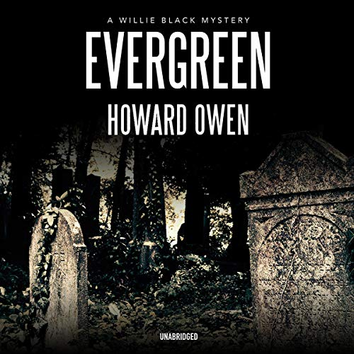 Evergreen: A Willie Black Mystery