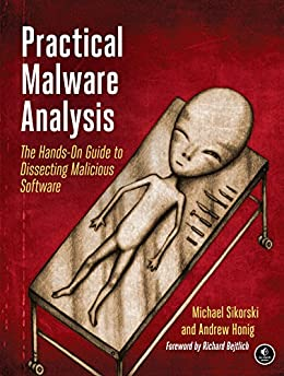 [Michael Sikorski, Andrew Honig]のPractical Malware Analysis: The Hands-On Guide to Dissecting Malicious Software (English Edition)