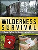 Wilderness Survival: Basic Safety for Outdoor Adventures (Outdoor Adventure Guides)