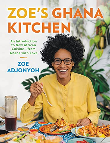 Zoe's Ghana Kitchen: An Introduction to New African Cuisine – From Ghana With Love
