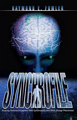 Synchrofile: Amazing Personal Encounters with Synchronicity and Other Strange Phenomena