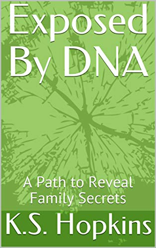 Exposed By DNA: A Path to Reveal Family Secrets