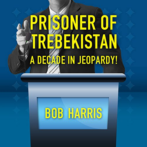 Prisoner of Trebekistan: A Decade in Jeopardy! audiobook cover art