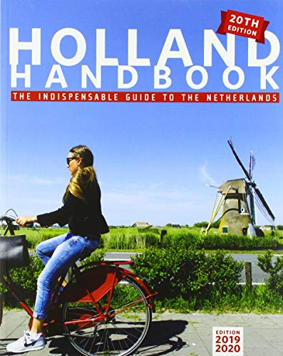 The Holland Handbook: The Indispensable Guide to Living in the Netherlands