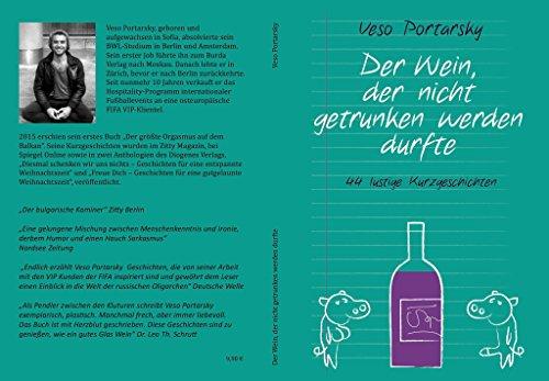 Der Wein, der nicht getrunken werden durfte: 44 lustige Kurzgeschichten von Veso Portarsky