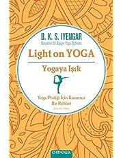 Yogaya Işık - Light on Yoga: Yoga Pratiği İçin Kusursuz Bir Rehber