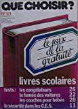 QUE CHOISIR N? 121 du 01-09-1977 LE PRIX DE LA GRATUITE - LIVRES SCOLAIRES TESTS - LES CONGELATEURS - LA FUMEE DE VOITURES - LES COUCHES POUR BEBES - LA SECURITE DANS LES C.E.S