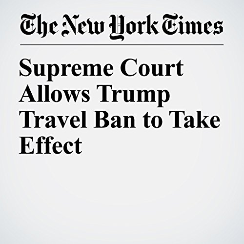 Supreme Court Allows Trump Travel Ban to Take Effect copertina