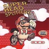 Super Head Splitters by R.E.D. (2007-02-06)