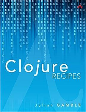 Clojure Recipes (Developer's Library)