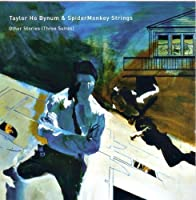 Other Stories (Three Suites) by Taylor Ho Bynum & SpiderMonkey Strings (2005-05-03)