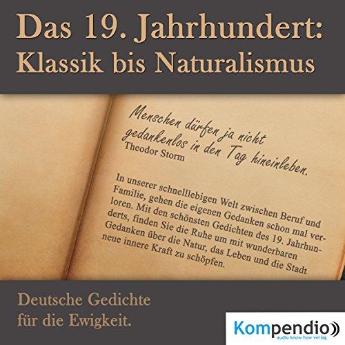 Das 19. Jahrhundert: Klassik bis Naturalismus. Deutsche Gedichte für die Ewigkeit audiobook cover art