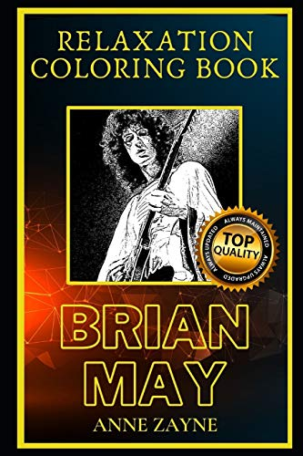 Brian May Relaxation Coloring Book: A Great Humorous and Therapeutic 2021 Coloring Book for Adults