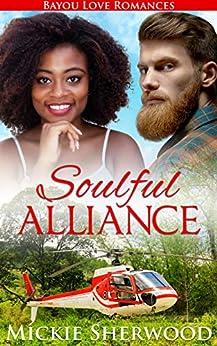 Soulful Alliance: Bayou Love Romances by [Mickie Sherwood]