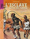 L'esclave du fleuve des fleuves - NED