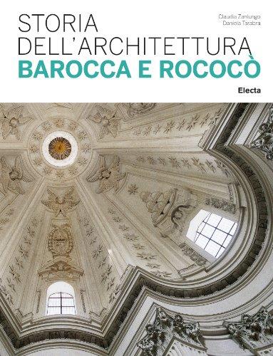 Storia dell'architettura barocca e rococò. Ediz. illustrata