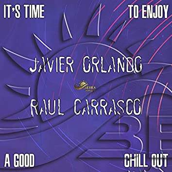 It's Time to Enjoy a Good Chillout