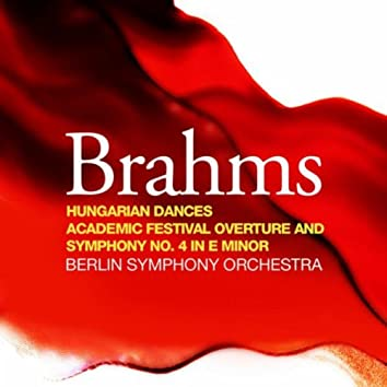 Brahms: Hungarian Dances, Academic Festival Overture and Symphony No. 4 in E Minor