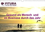 Fitura - Fit for the future (Wandkalender 2021 DIN A4 quer)
