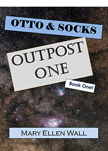 Outpost One: Otto & Socks Book 1 (English Edition)