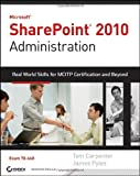 Microsoft SharePoint 2010 Administration: Real World Skills for MCITP Certification and Beyond (Exam 70-668) by Tom Carpenter (2011-04-26)