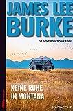 Keine Ruhe in Montana: Ein Dave Robicheaux-Krimi, Band 17 von James Lee Burke