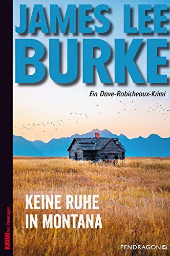 Keine Ruhe in Montana: Ein Dave Robicheaux-Krimi, Band 17