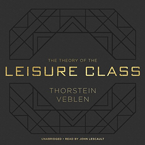 The Theory of the Leisure Class audiobook cover art