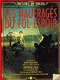 La Theatre Du Solei - Les Naufrages Du Fol Espoir (OmU) [3 DVDs] [Alemania]